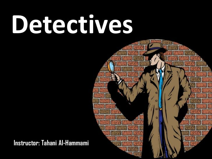 DetectivesInstructor: Tahani Al-Hammami