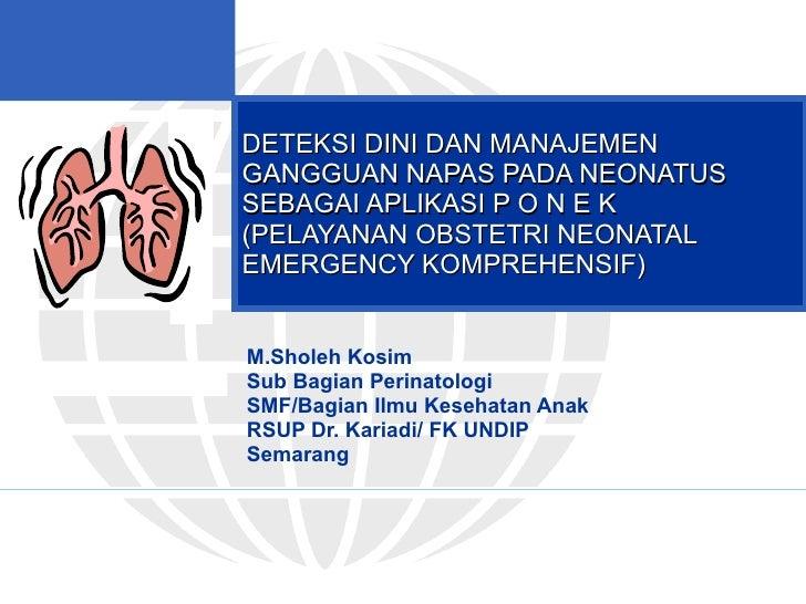 Deteksi Dini Gangguan Napas Pada Neonatus Dan Aplikasi Ponek
