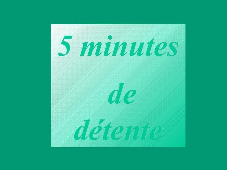 5 minutes de détente