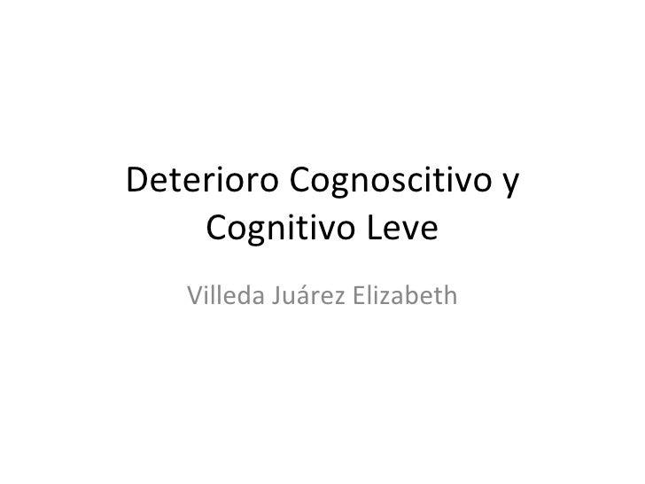 Deterioro cognoscitivo  y cognitivo leve