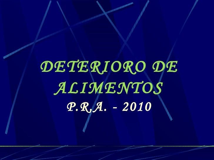 DETERIORO DE ALIMENTOS P.R.A. - 2010