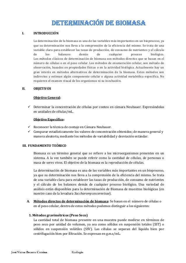 DETERMINACIÓN DE BIOMASA I.  INTRODUCCIÓN La determinación de la biomasa es una de las variables más importantes en un bio...