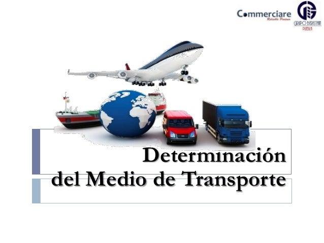 Determinación del Medio de Transporte
