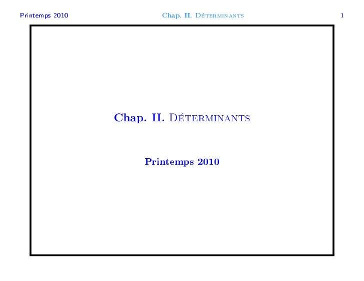 Printemps 2010           Chap. II.   Déterminants   1                 Chap. II.   Déterminants                      Printe...
