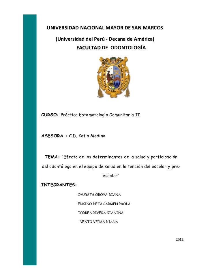 UNIVERSIDAD NACIONAL MAYOR DE SAN MARCOS      (Universidad del Perú - Decana de América)                 FACULTAD DE ODONT...