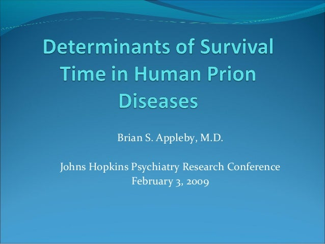 Brian S. Appleby, M.D.Johns Hopkins Psychiatry Research Conference              February 3, 2009