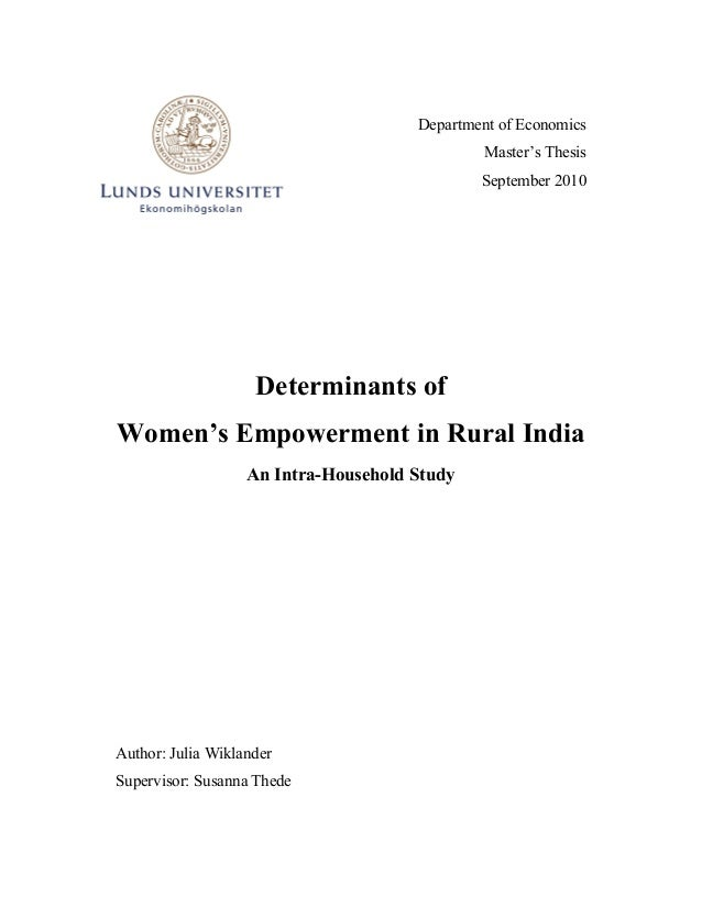Department of Economics Master's Thesis September 2010 Determinants of Women's Empowerment in Rural India An Intra-Househo...