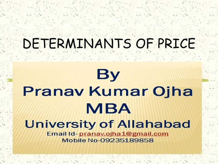 DETERMINANTS OF PRICE
