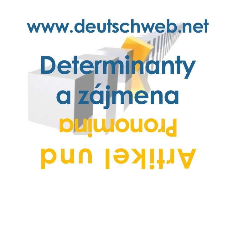 Gramatika německého jazyka: Determinanty (členy) a zájmena