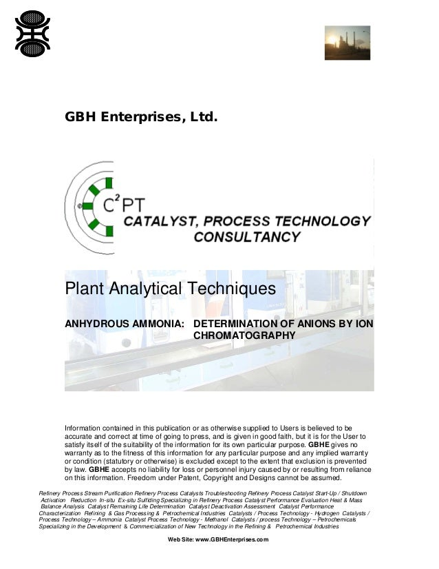 GBH Enterprises, Ltd.  Plant Analytical Techniques ANHYDROUS AMMONIA: DETERMINATION OF ANIONS BY ION CHROMATOGRAPHY  Infor...