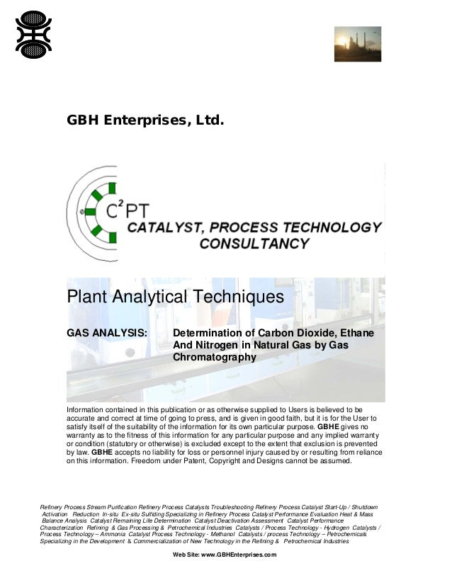 GBH Enterprises, Ltd.  Plant Analytical Techniques GAS ANALYSIS:  Determination of Carbon Dioxide, Ethane And Nitrogen in ...