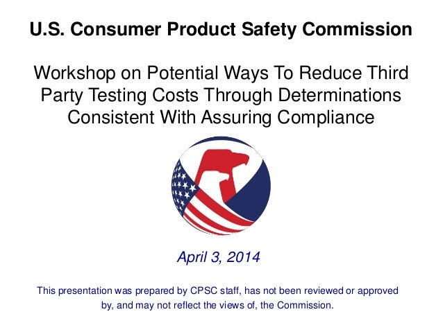 U.S. Consumer Product Safety Commission Workshop on Potential Ways To Reduce Third Party Testing Costs Through Determinati...