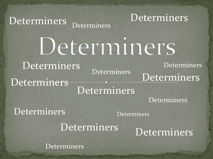 Determiners                     Determiners              Determiners  Determiners       Determiners                       ...