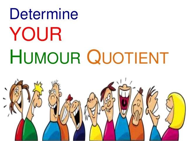 Determine your humour quotient for Balance Energy