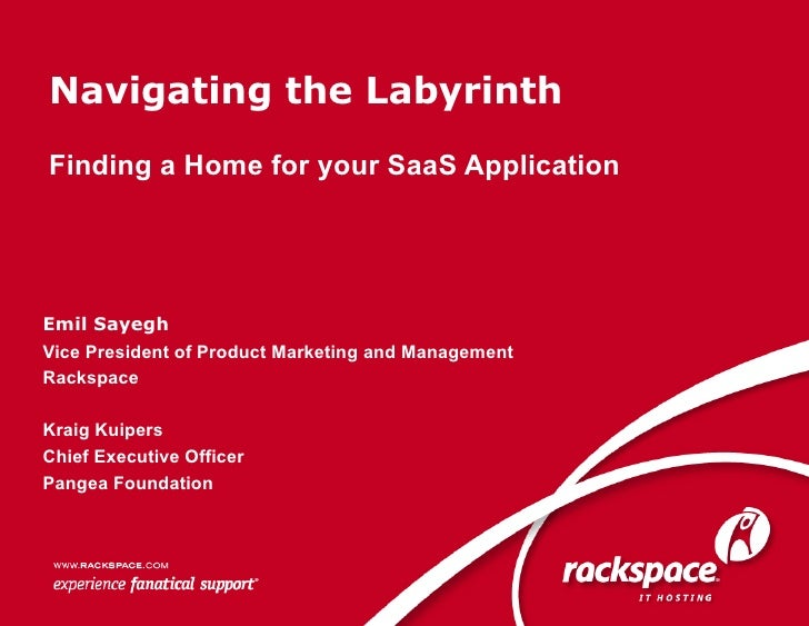 Navigating the Labyrinth Finding a Home for your SaaS Application     Emil Sayegh Vice President of Product Marketing and ...