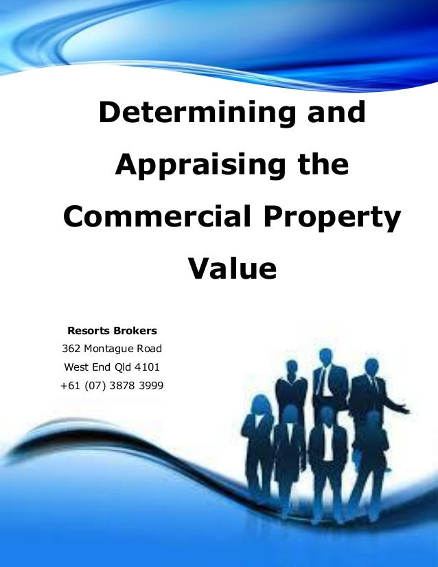 Commercial Property Valuation : Determining and appraising the commercial property value