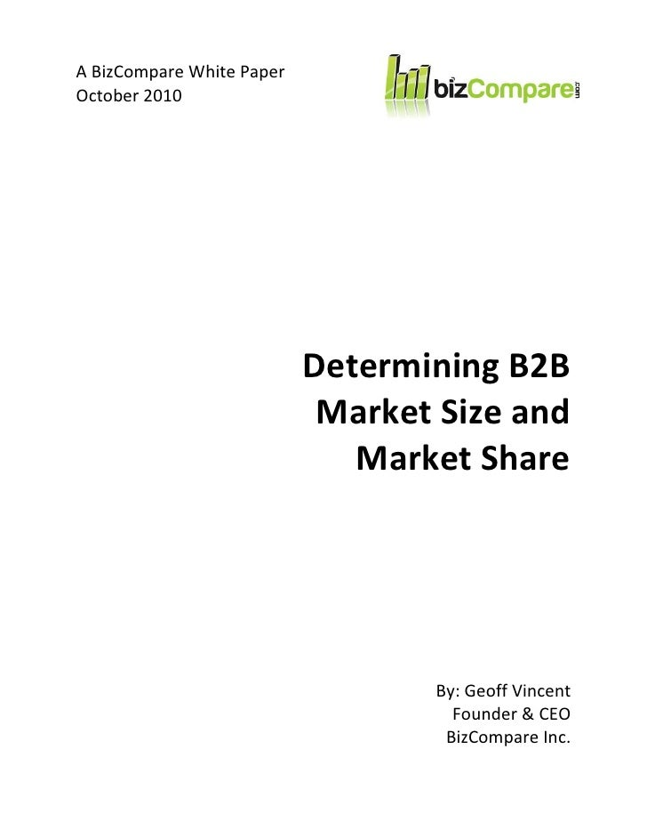 A BizCompare White PaperOctober 2010                           Determining B2B                            Market Size and ...