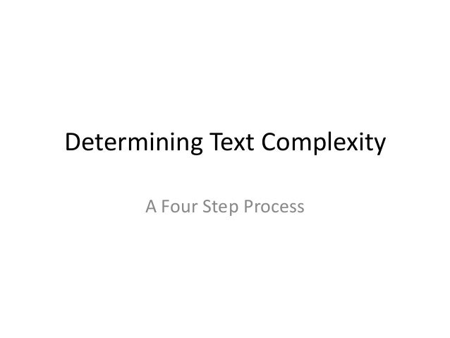 Determining Text Complexity      A Four Step Process