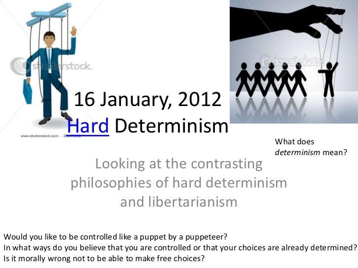 16 January, 2012                 Hard Determinism                                                                         ...