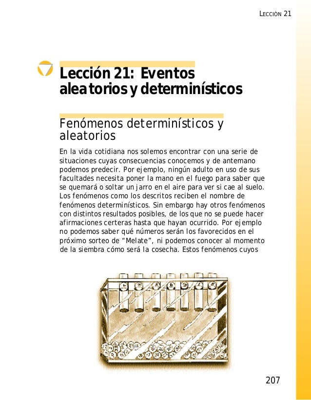 Lección 21: Eventos alea torios y determinísticos Fenómenos determinísticos y aleatorios En la vida cotidiana nos solemos ...