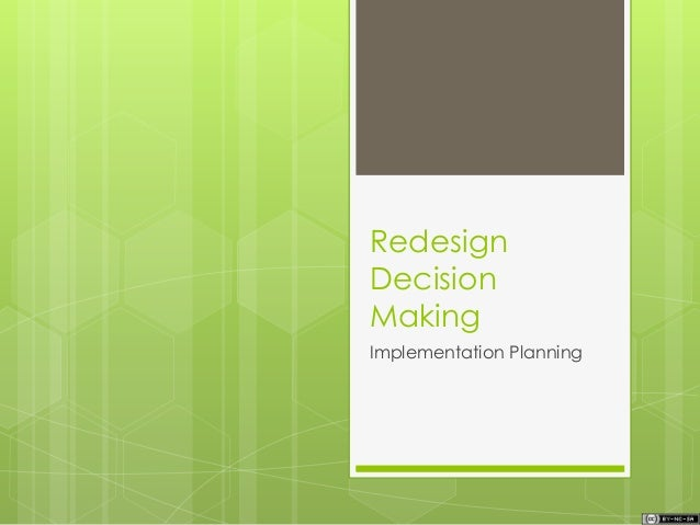Redesign Decision Making Implementation Planning