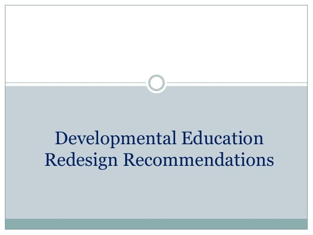 Developmental Education Redesign Recommendations