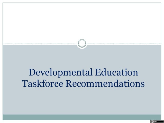 Developmental Education Taskforce Recommendations january 2013