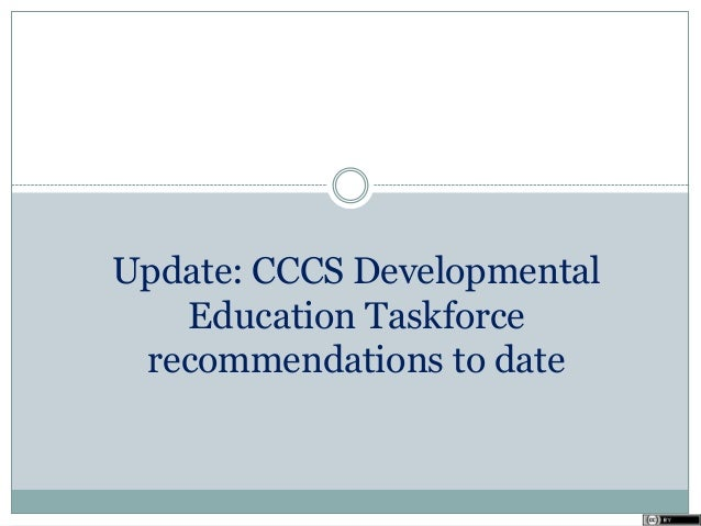 Update: CCCS Developmental Education Taskforce recommendations to date