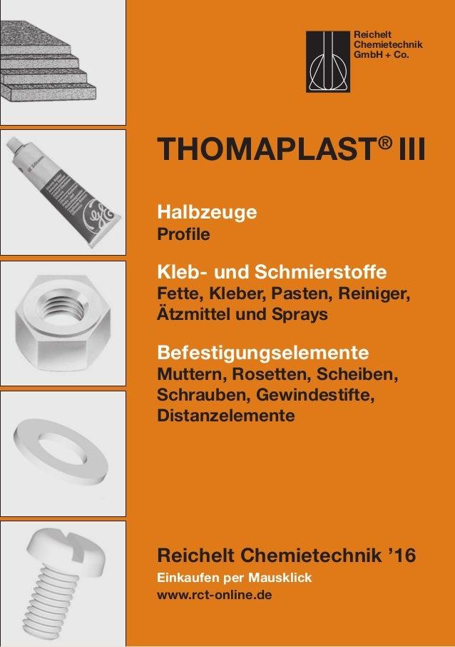 Einkaufen per Mausklick www.rct-online.de ThomaPLAST® III Halbzeuge Profile Kleb- und Schmierstoffe Fette, Kleber, Pasten,...
