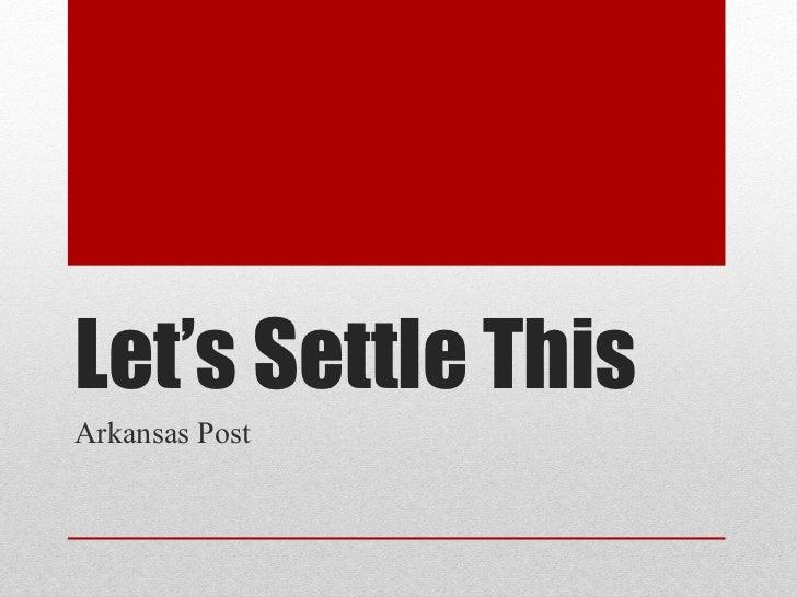 Let's Settle This Arkansas Post
