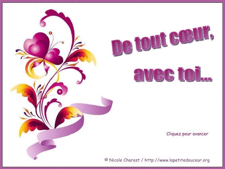 Cliquez pour avancer © Nicole Charest / http://www.lapetitedouceur.org De tout cœur, avec toi...