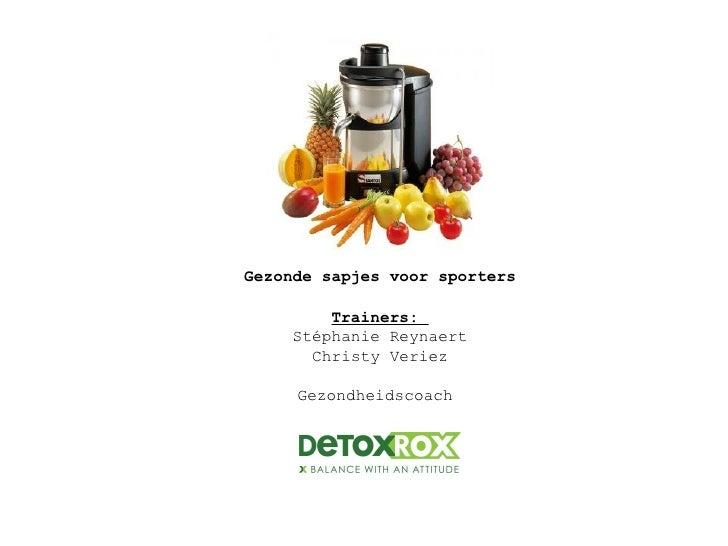 Detox rox: sport en sap