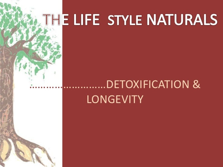 Detoxification & Longevity