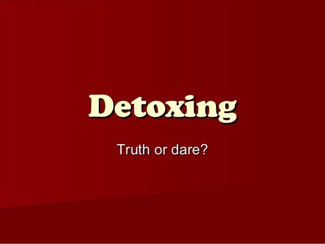 DrRic Detoxing  Oct 2010 (slide share edition)