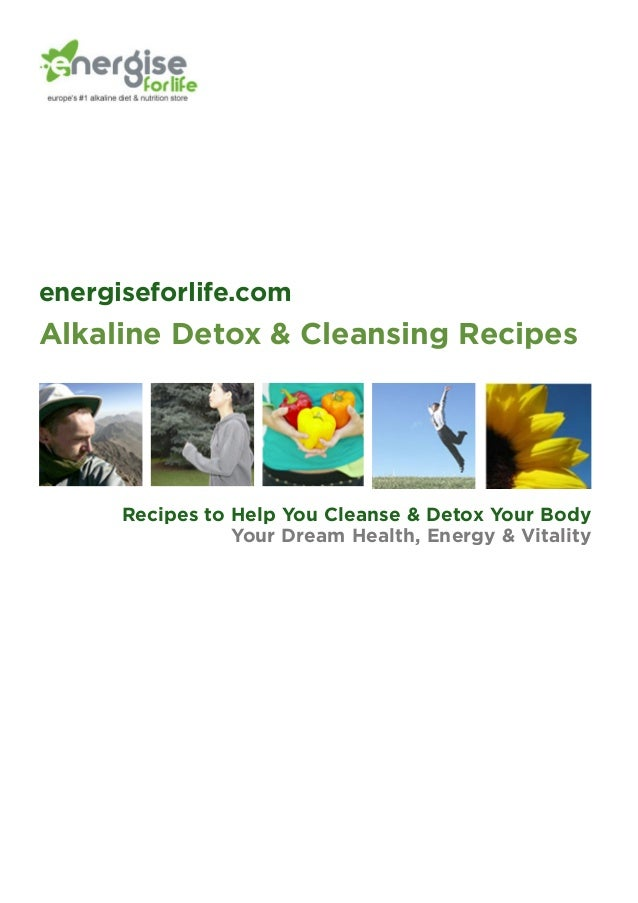 energiseforlife.comAlkaline Detox & Cleansing Recipes      Recipes to Help You Cleanse & Detox Your Body                 Y...