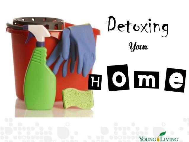 Detoxify Your Home!!