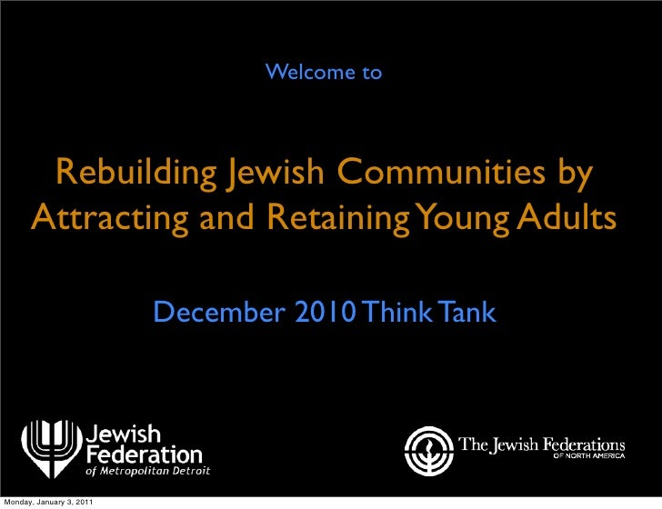 Welcome to       Rebuilding Jewish Communities by      Attracting and Retaining Young Adults                          Dece...