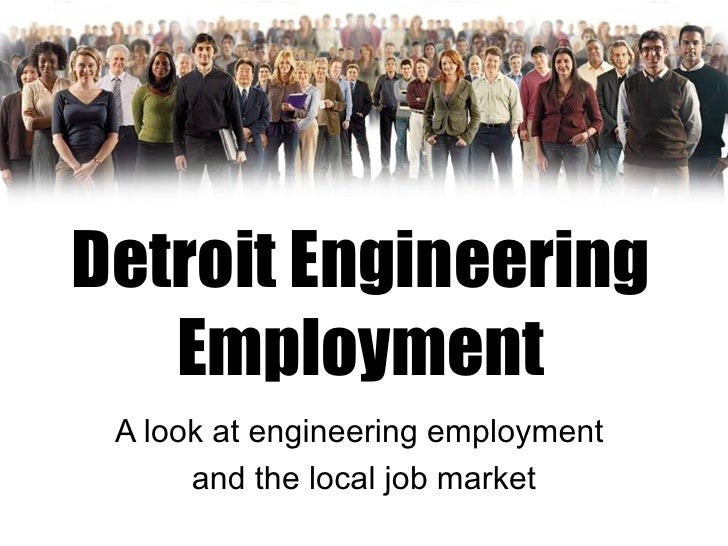 Detroit Engineering Employment A look at engineering employment  and the local job market