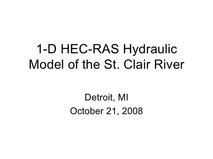 1-D HEC-RAS HydraulicModel of the St. Clair River          Detroit, MI       October 21, 2008