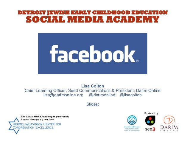DETROIT JEWISH EARLY CHILDHOOD EDUCATION  SOCIAL MEDIA ACADEMY  Lisa Colton Chief Learning Officer, See3 Communications & ...