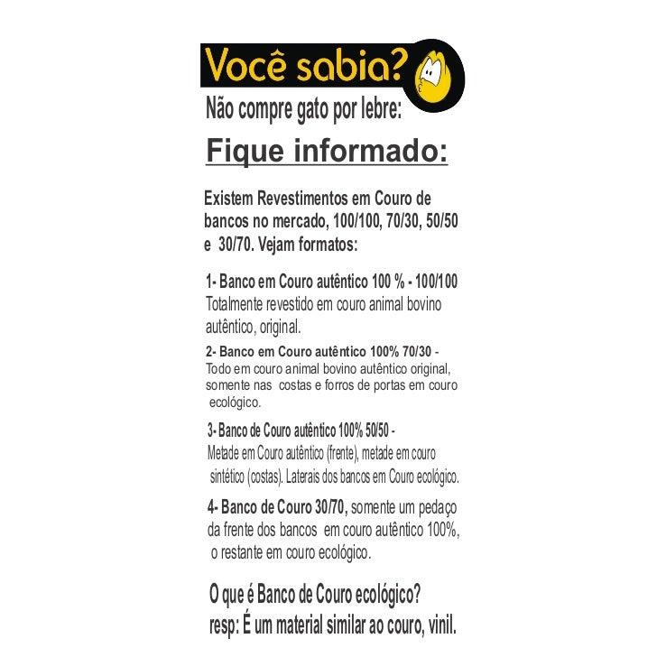 Não compre gato por lebre:Fique informado:Existem Revestimentos em Couro debancos no mercado, 100/100, 70/30, 50/50e 30/70...