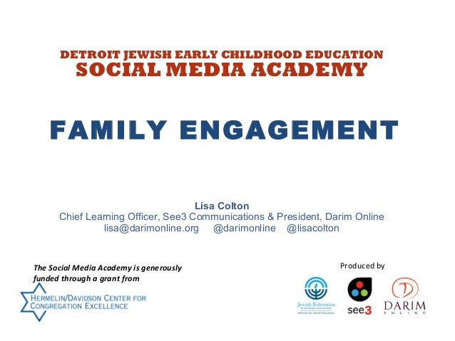DETROIT JEWISH EARLY CHILDHOOD EDUCATION  SOCIAL MEDIA ACADEMY  FAMILY ENGAGEMENT Lisa Colton Chief Learning Officer, See3...
