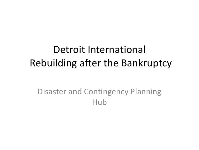 Detroit International Rebuilding after the Bankruptcy Disaster and Contingency Planning Hub