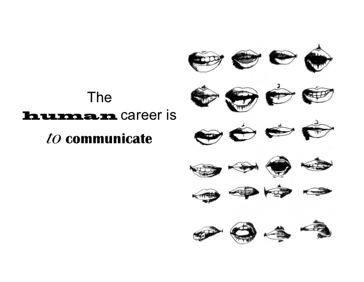 Thehuman career       is  to communicate