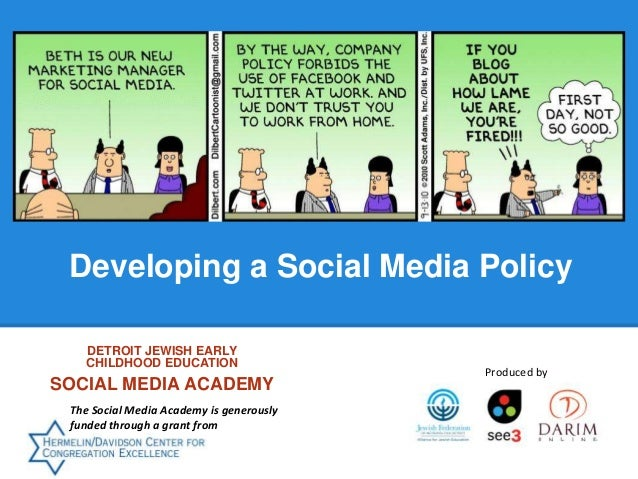 Developing a Social Media Policy DETROIT JEWISH EARLY CHILDHOOD EDUCATION SOCIAL MEDIA ACADEMY The Social Media Academy is...