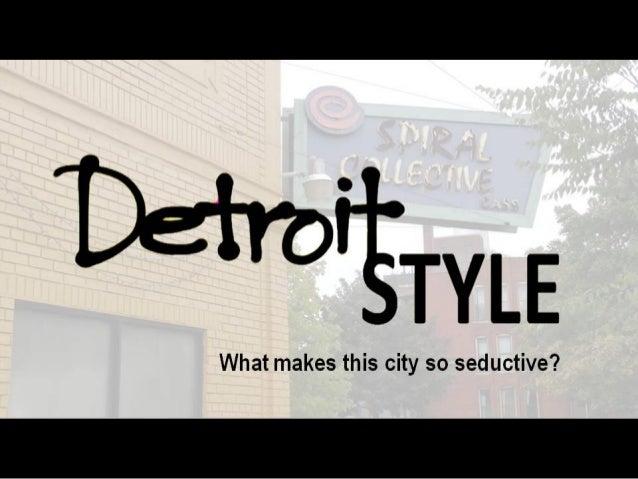 Detroit Style - elements of a seductive city