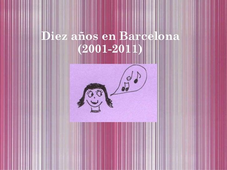 Diez años en Barcelona (2001-2011)