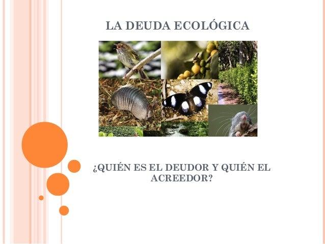 La Deuda Ecológica