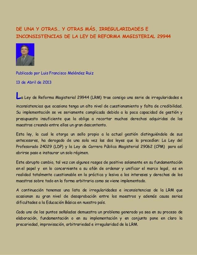 DE UNA Y OTRAS… Y OTRAS MÁS, IRREGULARIDADES EINCONSISTENCIAS DE LA LEY DE REFORMA MAGISTERIAL 29944Publicado por Luis Fra...