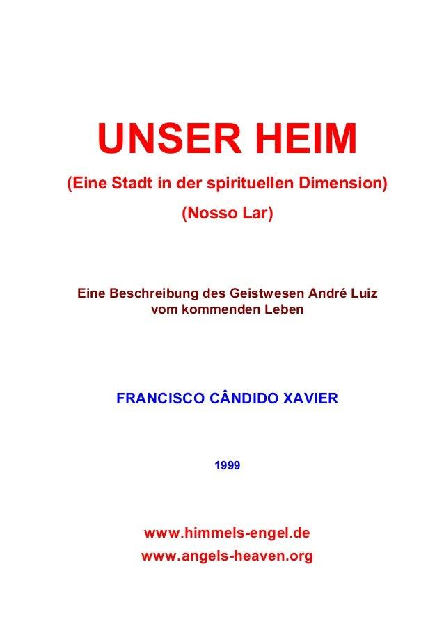 UNSER HEIM (Eine Stadt in der spirituellen Dimension) (Nosso Lar) Eine Beschreibung des Geistwesen André Luiz vom kommende...